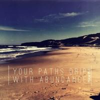 Your Path Drips With Abundance