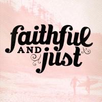 Faithful & Just