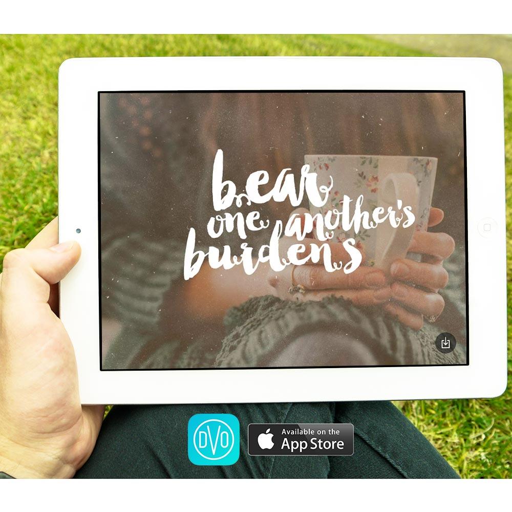 DVO APP – Bear One Another's Burdens
